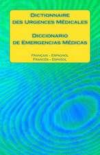 Dictionnaire Des Urgences Medicales / Diccionario de Emergencias Medicas