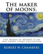 The Maker of Moons. by