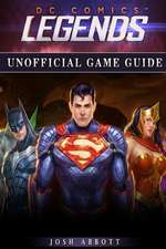 DC Comics Legends Unofficial Game Guide