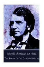 Joseph Sheridan Le Fanu - The Room in the Dragon Volant