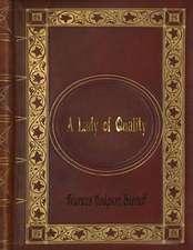 Frances Hodgson Burnett - A Lady of Quality