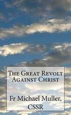 The Great Revolt Against Christ