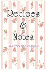 Blank Cook Book Recipe & Notes (Flower Series)