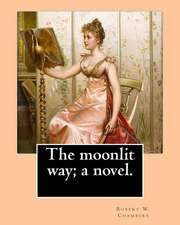 The Moonlit Way; A Novel. by