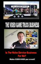 The Video Game Truck Business