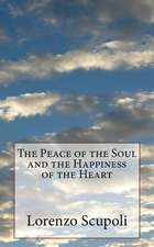 The Peace of the Soul and the Happiness of the Heart