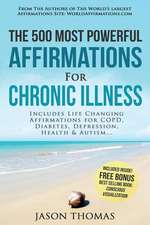 Affirmation the 500 Most Powerful Affirmations for Chronic Illness