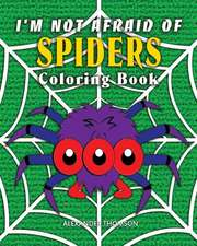 I'm Not Afraid of Spiders Coloring Book