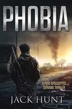 Phobia - A Post-Apocalyptic Survival Thriller