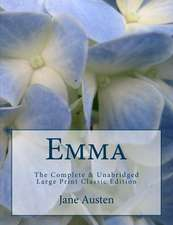 Emma the Complete & Unabridged Large Print Classic Edition