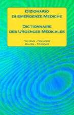 Dizionario Di Emergenze Mediche / Dictionnaire Des Urgences Medicales