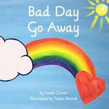 Bad Day Go Away