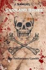 Guns and Bones