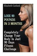 Lose 90 Pounds in 3 Months
