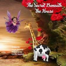 Secret Beneath the House