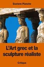 L'Art Grec Et La Sculpture Realiste
