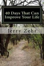 40 Days That Can Improve Your Life