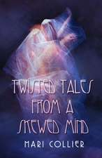 Twisted Tales from a Skewed Mind
