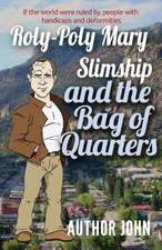 Roly-Poly Mary Slimship and the Bag of Quarters