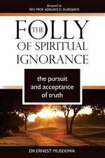 The Folly of Spiritual Ignorance