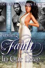 Finding Fault in Our Love