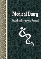 Medical Diary Record and Symptom Journal