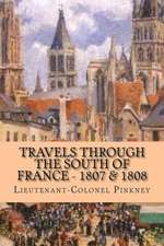 Travels Through the South of France - 1807 & 1808