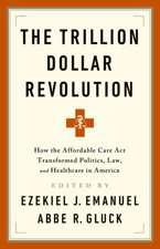 The Ten Trillion Dollar Experiment: A Decade of the Affordable Care ACT