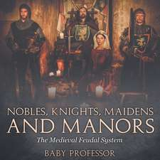 Nobles, Knights, Maidens and Manors