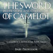The Sword in the Stone and Other Tales of Camelot | Children's Arthurian Folk Tales