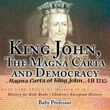 King John, The Magna Carta and Democracy - History for Kids Books | Chidren's European History