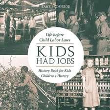 Kids Had Jobs