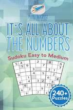 It's All About the Numbers | Sudoku Easy to Medium (240+ Puzzles)