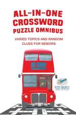 All-in-One Crossword Puzzle Omnibus   Varied Topics and Random Clues for Seniors