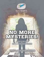 No More Mysteries! | Adult Book of 100 Crosswords | Easy Large Print Edition