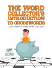 The Word Collector's Introduction to Crosswords   Easy Crossword Puzzle Books Large Print