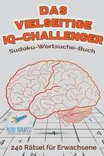 Das vielseitige IQ-Challenger | Sudoku-Wortsuche-Buch | 240 Rätsel für Erwachsene