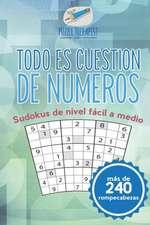 Todo es cuestión de números | Sudokus de nivel fácil a medio (más de 240 rompecabezas)