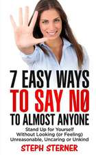 7 Easy Ways to Say No to Almost Anyone
