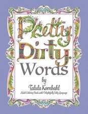 Pretty. Dirty. Words.