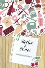 Blank Recipe Book Recipes & Notes