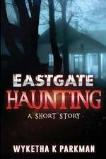 Eastgate Haunting