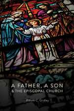 A Father, a Son & the Episcopal Church