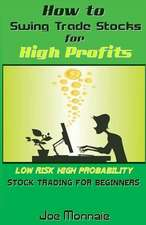 How to Swing Trade Stocks for High Profits