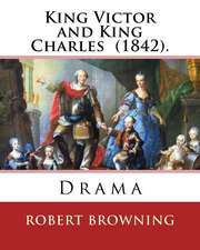 King Victor and King Charles (1842). by