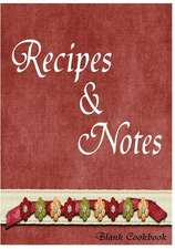 Blank Cookbook Recipe & Note (105 Recipe Blank Book Series #10)