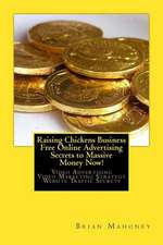 Raising Chickens Business Free Online Advertising Secrets to Massive Money Now!