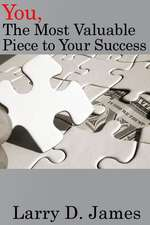 You, the Most Valuable Piece to Your Success