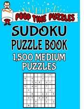 Poop Time Puzzles Sudoku Puzzle Book, 1,500 Medium Puzzles