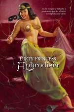 Dirty Princess Aphrodisia